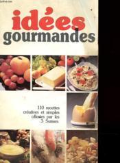 Idees Gourmandes - 110 Recettes Creatives Et Simples - Couverture - Format classique