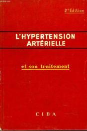 L'Hypertension Arterielle Et Son Traitement - Couverture - Format classique