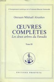 Oeuvres Completes. Tome 3. Les Deux Arbres Du Paradis. - Couverture - Format classique