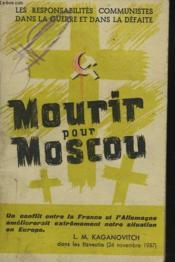 Mourir Pour Moscou. Les Responsabilites Communistes Dans La Guerre Et Dans La Defaite - Couverture - Format classique