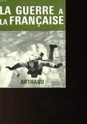 La Guerre A La Francaise - Couverture - Format classique
