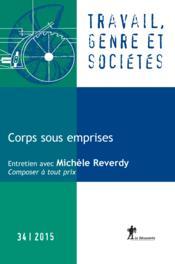 Travail, Genre Et Societes N.35 ; Corps Sous Emprises - Couverture - Format classique