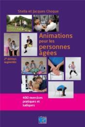 Animations pour les personnes âgées ; 400 exercices pratiques et ludiques (2e édition) - Couverture - Format classique