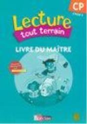 LECTURE TOUT TERRAIN ; CP ; cycle 2 ; livre du maître (édition 2007) - Couverture - Format classique