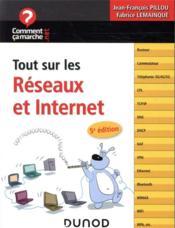 Tout sur les réseaux et Internet (5e édition) - Couverture - Format classique
