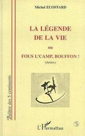 La Legende De La Vie Ou Fous L'Camp Bouffon - Intérieur - Format classique