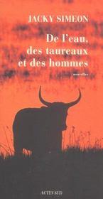 De L'Eau, Des Taureaux Et Des Hommes - Intérieur - Format classique