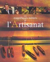 Les Magnifiques Metiers De L'Artisanat T.2 - Intérieur - Format classique