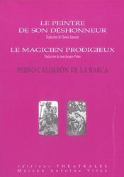 Le Peintre De Son Deshonneur Suivi De Le Magicien Prodigieux - Intérieur - Format classique
