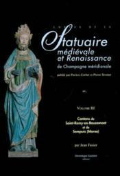 Statuaire Med. Et Renaissance De Champ. Meridionale (Volume 3)-Cantons St-Remy-En-Bouzemont Et Sompuis - Couverture - Format classique