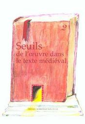 Seuil de l' uvre dans le texte medieval, ii - Intérieur - Format classique