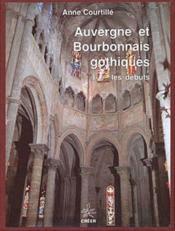 Auvergne et Bourbonnais gothiques ; les débuts - Couverture - Format classique