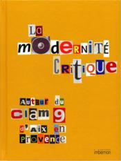 La modernité critique ; autour du CIAM 9 d'Aix-en-Provence, 1953 - Couverture - Format classique