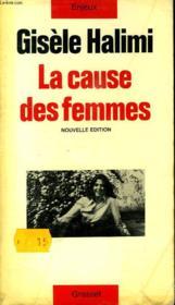La Cause Des Femmes.Nouvelle Edition. - Couverture - Format classique