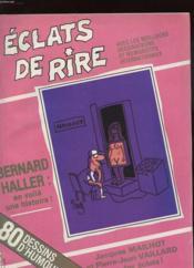 Eclats De Rire N°219 - Avec Les Meilleurs Dessinateurs Et Humouristes Internationnaux - Bernard Haller / En Voila Une Histoire - 80 Dessins D'Humour - Couverture - Format classique