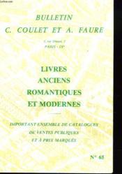 Bulletin C. Coulet Et A. Faure. Livres Anciens, Romantiques Et Modernes . Catalogue N°65. - Couverture - Format classique