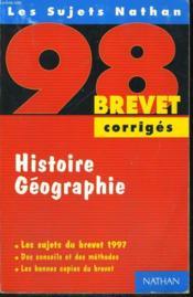 Brevet 98-99 Histoire-Geographie 3eme Corriges - Couverture - Format classique