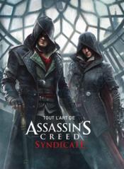 Tout l'art d'Assassin's Creed Syndicate - Couverture - Format classique