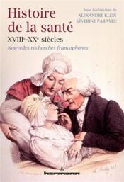 Histoire de la sante, xviiie-xxe siecles - Couverture - Format classique