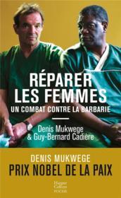 Réparer les femmes ; un combat contre la barbarie - Couverture - Format classique