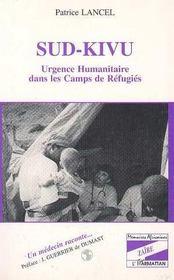 Sud-Kivu, Urgence Humanitaire Dans Les Camps De Refugies, Un Medecin Raconte - Intérieur - Format classique