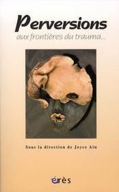 Perversions ; aux frontières du trauma... - Intérieur - Format classique