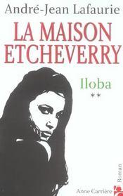 La maison Etcheverry t.2 ; Iloba - Intérieur - Format classique