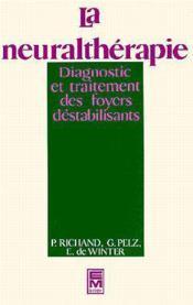 La neuraltherapie diagnostic et traitement des foyers destabilisants - Couverture - Format classique