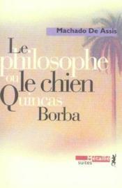 Le philosophe ou le chien Qunicas Borba - Couverture - Format classique
