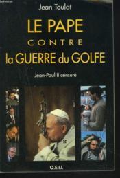 Le pape contre la guerre du golfe - Couverture - Format classique