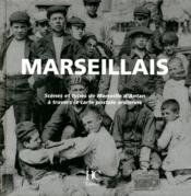 Marseillais ; scènes et types de Marseille d'Antan à travers la carte postale à l'ancienne - Couverture - Format classique