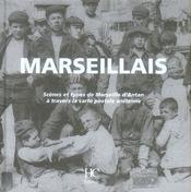 Marseillais ; scènes et types de Marseille d'Antan à travers la carte postale à l'ancienne - Intérieur - Format classique