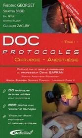 Doc protocoles t.1 ; chirurgie-anésthésie - Couverture - Format classique