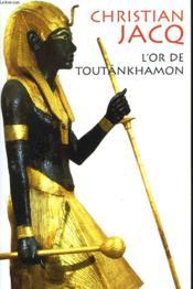 L'Or De Toutânkhamon - Couverture - Format classique