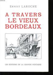 A Travers Le Vieux Bordeaux - Couverture - Format classique
