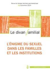 Revue Le Divan Familial ; L'Enigme Du Sexuel Dans La Famille Et Les Institutions - Couverture - Format classique