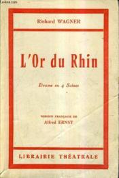 L'Or Du Rhin - Drame En 4 Scenes - Version Francaise De Alfred Ernst. - Couverture - Format classique
