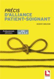 Précis d'alliance patient-soignant ; professionnels infirmiers IFSI UE 3, 4,5 - Couverture - Format classique