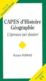 Capes D'Histoire Geographie, L'Epreuve Sur Dossier - Couverture - Format classique
