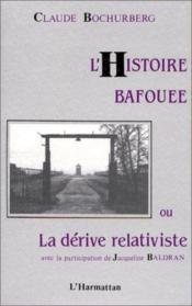 L'histoire bafouée ou la dérive relativiste - Couverture - Format classique