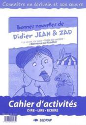 Bonnes Nouvelles De ; Didier Jean Et Zad ; Lecture ; Cm1/Cm2 ; Le Cahier D'Activités - Couverture - Format classique