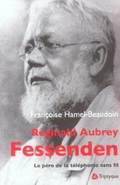 Reginald Aubrey Fessenden Le Pere De La Telephponie Sans Fil - Intérieur - Format classique