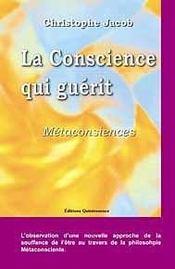Conscience qui guerit - metaconsciences - Intérieur - Format classique