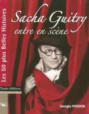 Sacha guitry entre en scène - Couverture - Format classique