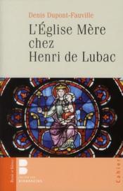 L'Eglise Mère chez Henri de Lubac - Couverture - Format classique