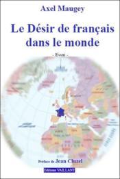 Le désir de français dans le monde - Couverture - Format classique