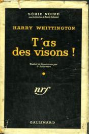 T'As Des Visions ! ( Mine ). Collection : Serie Noire Avec Jaquette N° 361 - Couverture - Format classique
