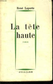 La Tete Haute. - Couverture - Format classique