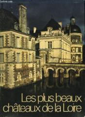 Les Plus Beaux Chateaux De La Loire. - Couverture - Format classique
