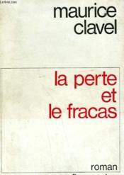 La Perte Et Le Fracas Ou Les Murailles Du Monde. - Couverture - Format classique